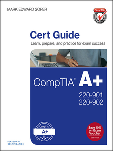 Ebook in inglese CompTIA A+ 220-901 and 220-902 Cert Guide Soper, Mark Edward