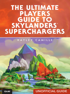 Ebook in inglese The Ultimate Player's Guide to Skylanders SuperChargers (Unofficial Guide) Camille, Hayley