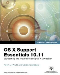 Ebook in inglese OS X Support Essentials 10.11 - Apple Pro Training Series (includes Content Update Program) Davisson, Gordon , White, Kevin M.