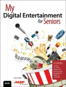 Ebook in inglese My Digital Entertainment for Seniors (Covers movies, TV, music, books and more on your smartphone, tablet, or computer) Rich, Jason R.