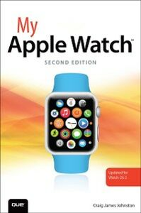 Ebook in inglese My Apple Watch (updated for Watch OS 2.0) Johnston, Craig James