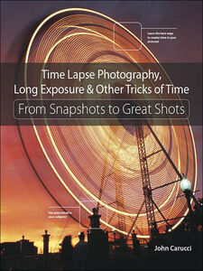 Ebook in inglese Time Lapse Photography, Long Exposure & Other Tricks of Time Carucci, John