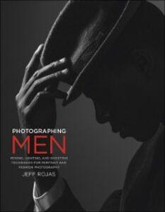Foto Cover di Photographing Men, Ebook inglese di Jeff Rojas, edito da Pearson Education