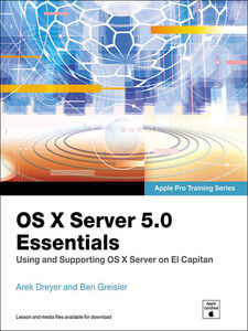 Foto Cover di OS X Server 5.0 Essentials--Apple Pro Training Series, Ebook inglese di Arek Dreyer,Ben Greisler, edito da Pearson Education