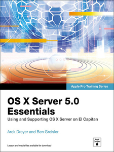 Ebook in inglese OS X Server 5.0 Essentials--Apple Pro Training Series Dreyer, Arek , Greisler, Ben