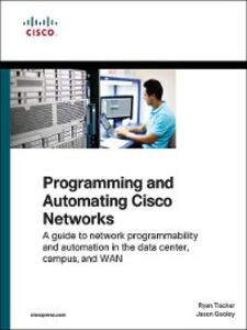 Ebook in inglese Programming and Automating Cisco Networks Gooley, Jason , Tischer, Ryan