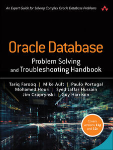 Ebook in inglese Oracle Database Problem Solving and Troubleshooting Handbook Ault, Mike , Czuprynski, Jim , Farooq, Tariq , Harrison, Guy