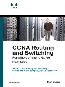Ebook in inglese CCNA Routing and Switching Portable Command Guide (ICND1 100-105, ICND2 200-105, and CCNA 200-125) Empson, Scott