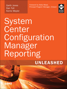 Ebook in inglese System Center Configuration Manager Reporting Unleashed Jones, Garth , Meyler, Kerrie , Toll, Dan