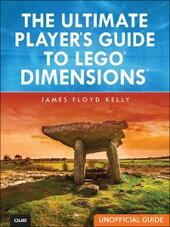 Ultimate Player's Guide to LEGO Dimensions [Unofficial Guide]