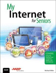 Foto Cover di My Internet for Seniors, Ebook inglese di Michael Miller, edito da Pearson Education