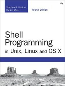 Foto Cover di Shell Programming in Unix, Linux and OS X, Ebook inglese di Stephen G. Kochan,Patrick Wood, edito da Pearson Education