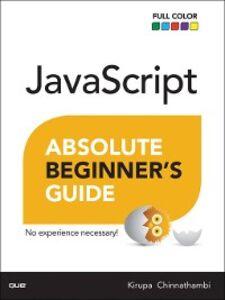Ebook in inglese JavaScript Absolute Beginner's Guide Chinnathambi, Kirupa