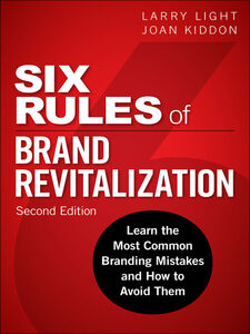 Foto Cover di Six Rules of Brand Revitalization, Ebook inglese di Joan Kiddon,Larry Light, edito da Pearson Education