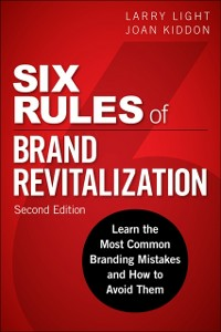 Ebook in inglese Six Rules of Brand Revitalization, Second Edition Kiddon, Joan , Light, Larry