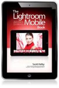 Foto Cover di Lightroom Mobile Book, Ebook inglese di Scott Kelby, edito da Pearson Education