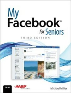 Foto Cover di My Facebook for Seniors, Ebook inglese di Michael Miller, edito da Pearson Education