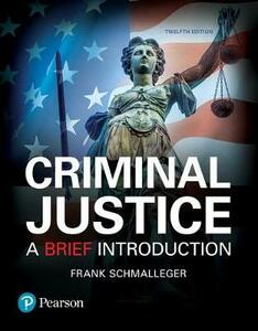 Criminal Justice: A Brief Introduction, Student Value Edition Plus Revel -- Access Card Package - Frank J. Schmalleger - cover