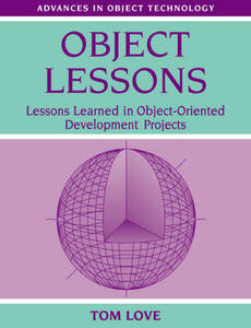 Object Lessons: Lessons Learned in Object-Oriented Development Projects - Tom Love - cover