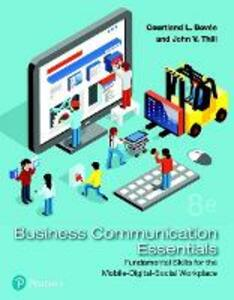Business Communication Essentials: Fundamental Skills for the Mobile-Digital-Social Workplace - Courtland L. Bovee,John V. Thill - cover