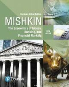 Economics of Money, Banking and Financial Markets, The, Business School Edition - Frederic S. Mishkin - cover