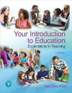 Your Introduction to Education: Explorations in Teaching Plus Revel -- Access Card Package - Sara D Powell - cover