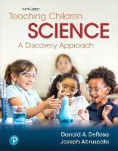 Teaching Children Science: A Discovery Approach - Donald A. DeRosa,Joseph A. Abruscato - cover