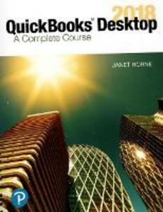 QuickBooks Desktop 2018: A Complete Course - Janet Horne - cover