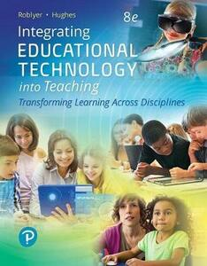 Integrating Educational Technology Into Teaching: Transforming Learning Across Disciplines, with Revel -- Access Card Package - M D Roblyer,Joan E Hughes - cover
