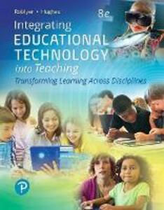 Integrating Educational Technology into Teaching - M. D. Roblyer,Joan E. Hughes - cover