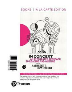 In Concert: An Integrated Approach to Reading and Writing, Books a la Carte Edition - Kathleen T McWhorter - cover