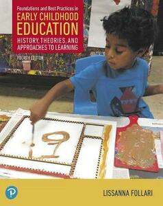 Foundations and Best Practices in Early Childhood Education, with Enhanced Pearson Etext--Access Card Package - Lissanna Follari - cover