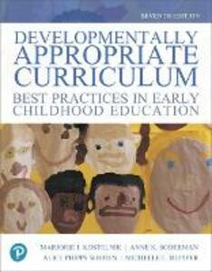 Developmentally Appropriate Curriculum: Best Practices in Early Childhood Education, with Enhanced Pearson Etext -- Access Card Package - Marjorie J Kostelnik,Anne K Soderman,Alice P Whiren - cover