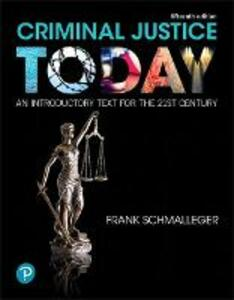 Criminal Justice Today: An Introductory Text for the 21st Century - Frank Schmalleger - cover