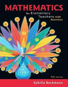 Mylab Math with Pearson Etext -- Standalone Access Card -- For Mathematics for Elementary Teachers with Activities - Sybilla Beckmann - cover