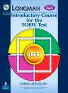 Longman Introductory Course for the TOEFL Test: iBT Student Book (with Answer Key) with CD-ROM - Deborah L. Phillips - cover