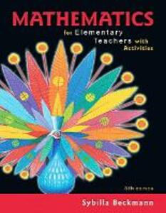 Mathematics for Elementary Teachers with Activities Plus MyLab Math -- Title-Specific Access Card Package - Sybilla Beckmann - cover