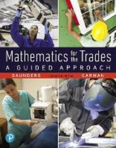 Mathematics for the Trades: A Guided Approach - Hal Saunders,Robert Carman - cover