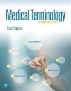 Medical Terminology Complete! Plus Mylab Medical Terminology with Pearson Etext--Access Card Package - Bruce Wingerd - cover
