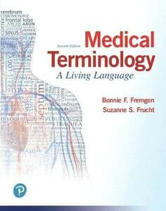 Medical Terminology: A Living Language Plus Mylab Medical Terminology with Pearson Etext - Access Card Package - Bonnie F Fremgen,Suzanne S Frucht - cover