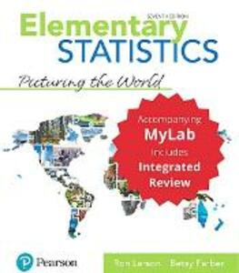 Elementary Statistics: Picturing the World with Integrated Review and Worksheets Plus Mylab Statistics with Pearson E-Text -- Access Card Package - Ron Larson,Betsy Farber - cover