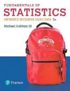 Fundamentals of Statistics Plus Mylab Statistics with Pearson Etext -- Title-Specific Access Card Package - Michael Sullivan - cover