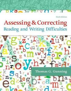Assessing and Correcting Reading and Writing Difficulties - Thomas G. Gunning - cover