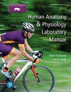 Human Anatomy & Physiology Laboratory Manual, Fetal Pig Version Plus Mastering A&p with Pearson Etext -- Access Card Package - Elaine N. Marieb,Lori A Smith - cover