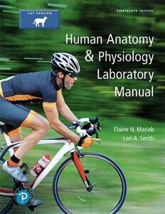 Human Anatomy & Physiology Laboratory Manual, Cat Version Plus Mastering A&p with Pearson Etext -- Access Card Package - Elaine N Marieb,Lori A Smith - cover