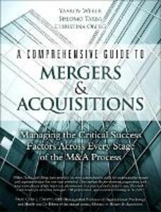 A Comprehensive Guide to Mergers & Acquisitions (paperback): Managing the Critical Success Factors Across Every Stage of the M&A Process - Yaakov Weber,Shlomo Yedidia Tarba,Christina Oberg - cover