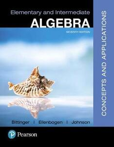 Elementary and Intermediate Algebra: Concepts and Applications Plus Mylab Math -- Title-Specific Access Card Package - Marvin L Bittinger,David J Ellenbogen,Barbara L Johnson - cover
