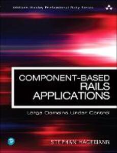 Component-Based Rails Applications: Large Domains Under Control - Stephan Hagemann - cover