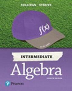 Intermediate Algebra Plus Mylab Math with Pearson Etext -- Title-Specific Access Card Package - Michael Sullivan,Katherine R Struve - cover