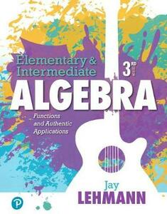Elementary & Intermediate Algebra: Functions and Authentic Applications Plus Mylab Math -- Access Card Package - Jay Lehmann - cover